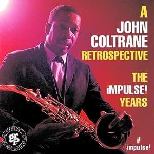 A John Coltrane Retrospective : The Impulse! Years [Import anglais]