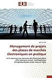 Management de projets des places de marchés électroniques en pratique: Le E-sourcing aux épreuves des fonctionnalités d'un annuaire virtuel: méthodologie d'implémentation et de mise en ligne