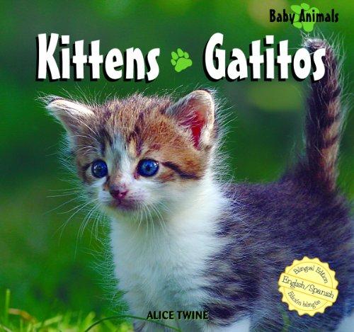 Kittens/Gatitos (Baby Animals/Animales Bebé) por Alice Twine