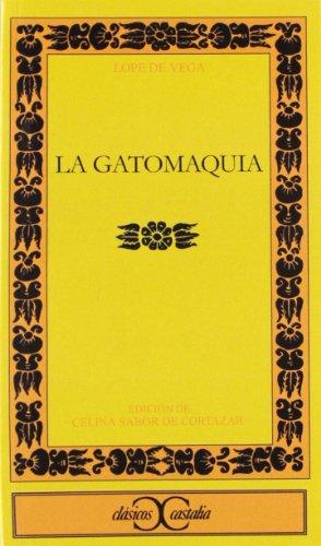 LA Gatomaquia (Clasicos Castalia)
