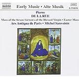 Pierre de la Rue - Mass of the Seven Sorrows of the Blessed Virgin etc