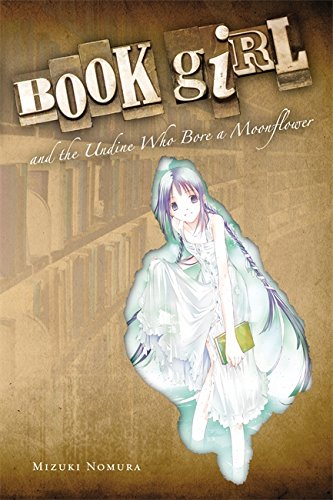 Book Girl and the Undine Who Bore a Moonflower (light novel) por Mizuki Nomura
