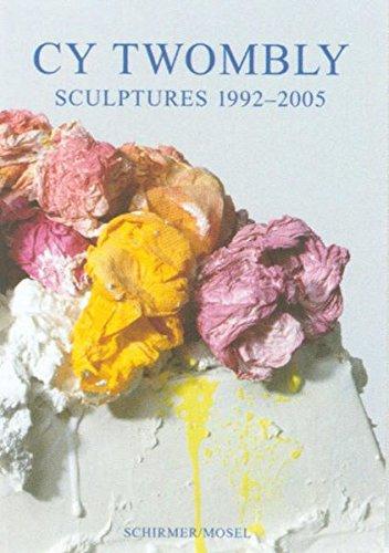 Cy Twombly: Sculptures 1992-2005 por Carla Schulz-Hoffman