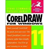 CorelDRAW 11 for Windows by Schwartz, Steve, Davis, Phyllis (2002) Paperback