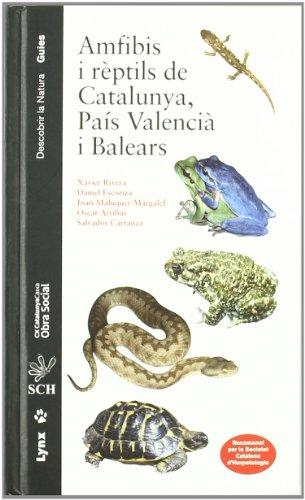 Amfibis i rèptils de Catalunya, País Valencià i Balears (Descobrir la Natura) por Xavier Rivera