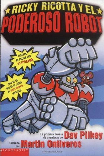 Ricky Ricotta Y El Poderoso Robot/Ricky Ricotta's Giant Robot por Dav Pilkey