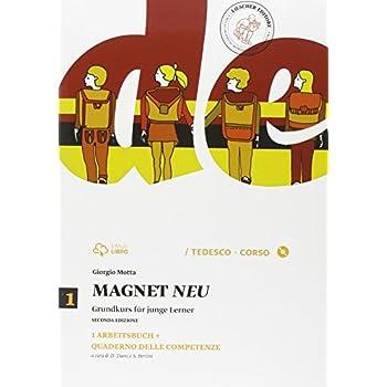 Magnet Neu. Arbeitsbuch-Quaderno Delle Competenze. Per Le Scuole Superiori. Con Cd Audio Formato Mp3. Con E-Book. Con Espansione Online: 1
