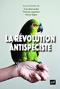La révolution antispéciste par Yves Bonnardel