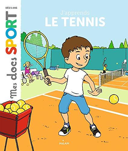 J'apprends le tennis : Ma premire anne de tennis (Mes docs sport)