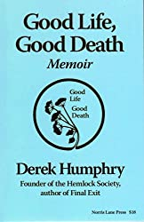 Good Life, Good Death: Memoir of an investigative reporter and pro-choice adv...