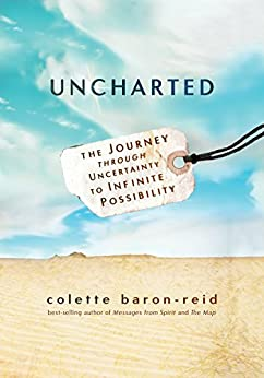 Uncharted: The Journey Through Uncertainty to Infinite Possibility by [Reid, Colette Baron]