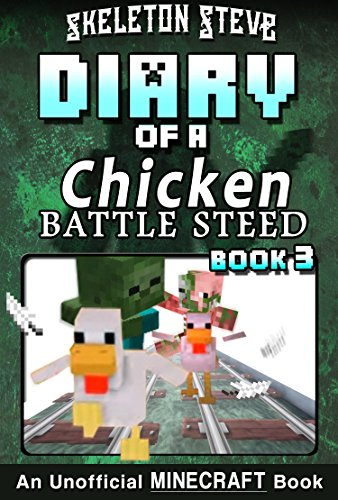 Diary of a Minecraft Chicken Jockey BATTLE STEED - Book 3 ...