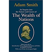 An Inquiry into the Nature and Causes of the Wealth of Nations (annotated) (English Edition)