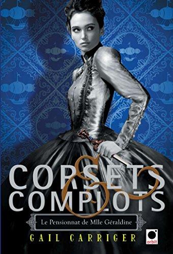 Le pensionnat de Mlle Géraldine (2) : Corsets & complots. 2