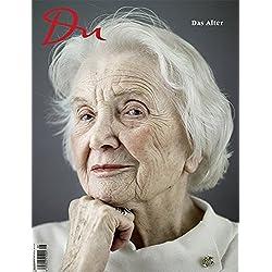 Das Alter (Du Kulturmagazin, Band 879)