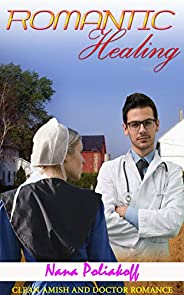 Romantic Healing : Clean Amish and Doctor Romance (English Edition)