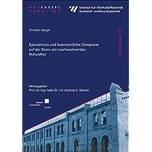 Epoxidharze und faserverstärkte Composite auf der Basis von nachwachsenden Rohstoffen (Institut für Werkstofftechnik Kunststoff- und Recyclingtechnik , Band 15)