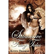 Submissive Fairy Tales [ SUBMISSIVE FAIRY TALES ] by Thomas, Kitty (Author ) on May-26-2012 Hardcover