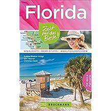 Florida – Zeit für das Beste: Highlights – Geheimtipps – Wohlfühladressen