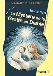 Mahaut du Fargis - T1 : Le Mystère de la Grotte au Diable
