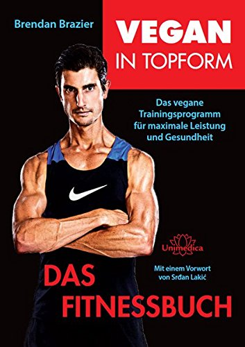 Vegan in Topform - Das Fitnessbuch: Vegane Fitness