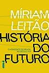 Hist�ria do futuro (Portuguese Edition)