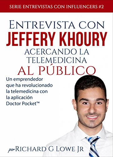 Entrevista con Jeffery Khoury - Acercando la telemedicina al público