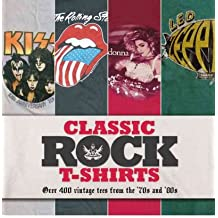[(Classic Rock T-shirts: Over 200 Vintage Tees from the '70s and '80s)] [Author: Sam Knee] published on (March, 2012)