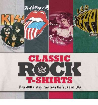 [(Classic Rock T-shirts: Over 200 Vintage Tees from the '70s and '80s)] [Author: Sam Knee] published on (March, 2012) - London 2012 T-shirt