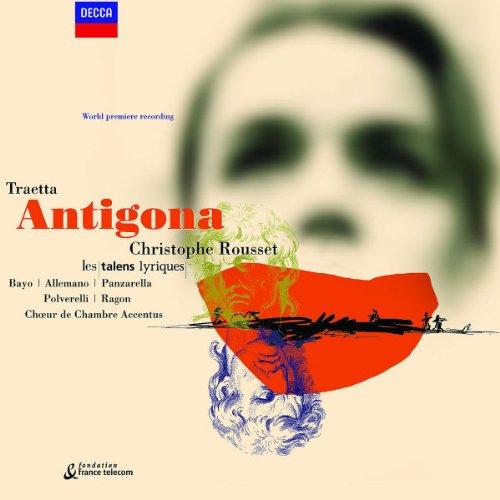 Traetta - Antigona / Bayo · Allemano · Panzarella · Polverelli · Ragon · Accentus · Les Talens Lyriques · Rousset