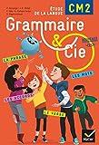 Grammaire et Cie Etude de la langue CM2 - Manuel de l'élève (inclus L'Essentiel du CM2) - Nouveau programme 2016