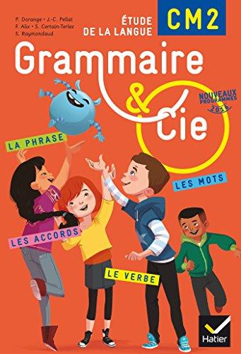 Grammaire et Cie Etude de la langue CM2 - Manuel de l'lve (inclus L'Essentiel du CM2) - Nouveau programme 2016