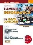 Elementi di informatica. Per esami e concorsi
