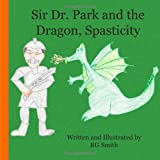 Sir Dr. Park and the Dragon, Spasticity
