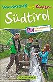 Wandern mit Kindern: Wanderspaß mit Kindern Südtirol. Dieser Wanderführer stellt 40 erlebnisreiche Touren vor: leichte Familienwanderungen in Südtirol, perfekt zum Erlebniswandern mit Kind.