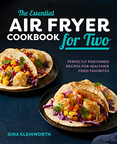 The Essential Air Fryer Cookbook for Two: Perfectly Portioned Recipes for Healthier Fried Favorites (English Edition)
