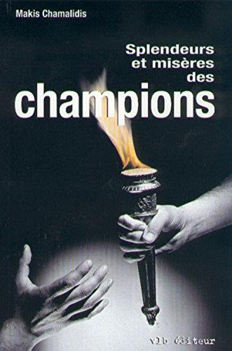 Splendeurs et misères des champions par Makis Chamalidis