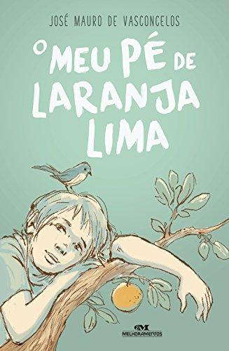 O Meu Pé de Laranja Lima – 50 Anos (Portuguese Edition) por José Mauro de Vasconcelos