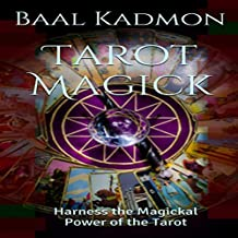 Tarot Magick: Harness the Magickal Power of the Tarot