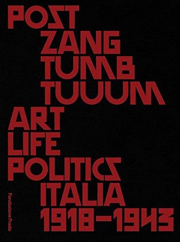 Post Zang Tumb Tuuum: Art Life Politics: Italia 1918-1943