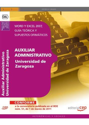 Auxiliar Administrativo Universidad de Zaragoza. Word y Excel 2007, guía teórica y supuestos ofimáticos (Colección 1611) por Inmaculada Otero López