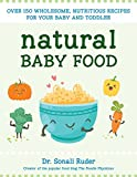Best Food For Your Baby & Toddlers - Natural Baby Food : Over 150 Wholesome, Nutritious Review