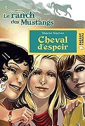 Cheval d'espoir (Le ranch des Mustang) (Rageot Romans 8-10)