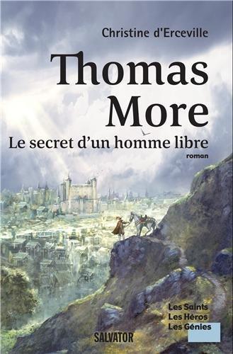 Thomas More : Le secret d'un homme libre