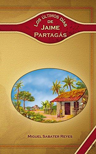 Últimos dias de Jaime Partagás por Miguel Sabater Reyes