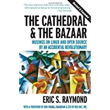 The Cathedral & the Bazaar: Musings on Linux and Open Source by an Accidental Revolutionary by Eric S. Raymond (2001) Paperback