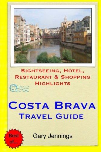 Costa Brava Travel Guide: Sightseeing, Hotel, Restaurant & Shopping Highlights