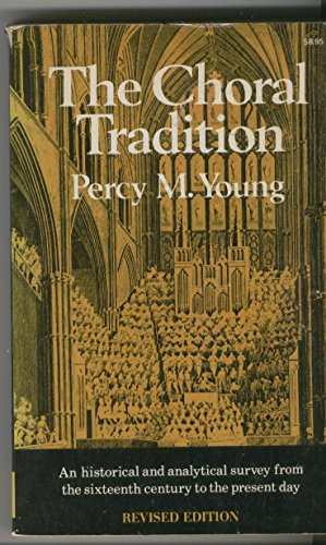 The Choral Tradition por Percy M. Young