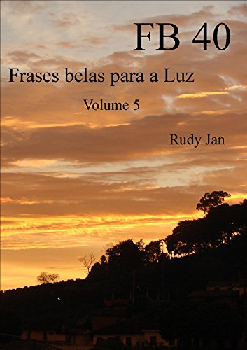 Fb 40 Frases Belas Para A Luz Portuguese Edition Ebook