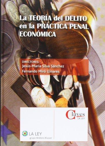 La teoría del delito en la práctica penal económica (Claves La Ley)